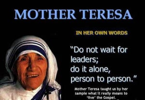 Mother Teresa Famous Quotes...