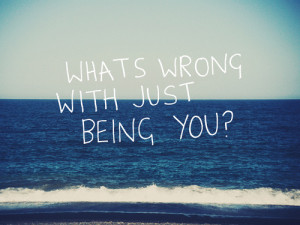 blue, just be you, ocean, quote, sea, text, wrong, you