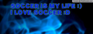 Soccer Is My Life Quotes