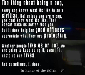 The thing about cops...