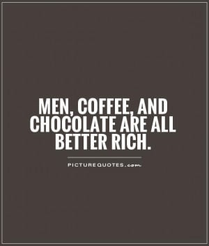 ... Quotes Chocolate Quotes Men Quotes Funny Coffee Quotes Gold Digger