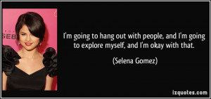quote-i-m-going-to-hang-out-with-people-and-i-m-going-to-explore ...