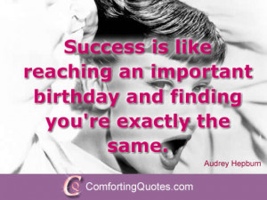 Quote on Birthday from Audrey Hepburn Success is like reaching an ...