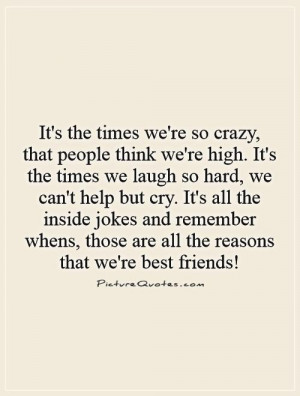 ... , those are all the reasons that we're best friends! Picture Quote #1