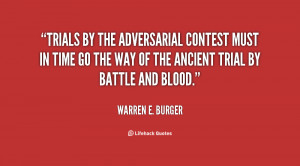 Trials by the adversarial contest must in time go the way of the ...