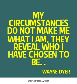 Wayne Dyer Quotes Read And