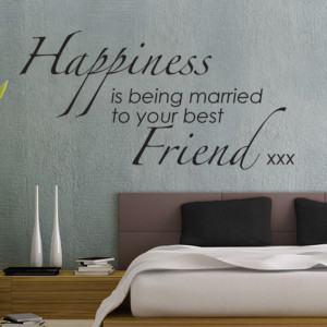 ... IS BEING MARRIED TO YOUR BEST FRIEND Words Quotes Wall Sticker W37