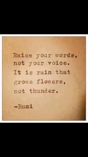 Rain grows flowers not thunder