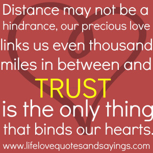 Distance may not be a hindrance, our precious love links us even ...
