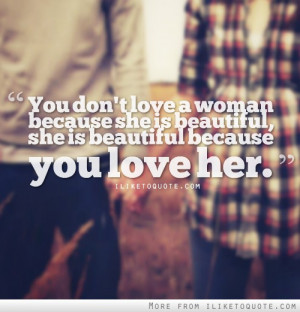 ... because-she-is-beautiful-but-she-is-beautiful-because-you-love-her-6