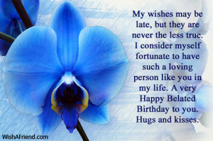 My wishes may be late, but they are never the less true. I consider ...