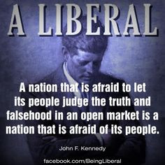 ... liberal US President in history... Some of his quotes are timeless