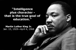 """... that is the goal of true education."""" – Marting Luther King Jr"""
