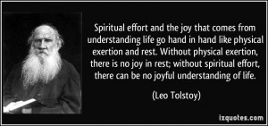 Spiritual effort and the joy that comes from understanding life go ...