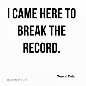 came here to break the record.