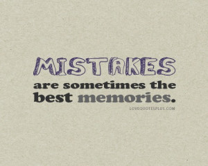 Quotes about mistakes tumblr quotes