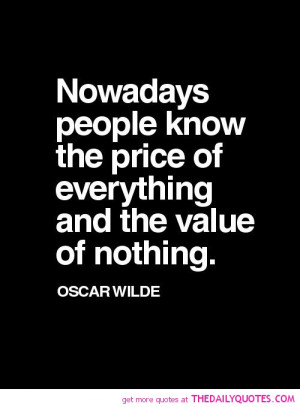 people-know-price-everything-oscar-wilde-quotes-sayings-pictures.jpg