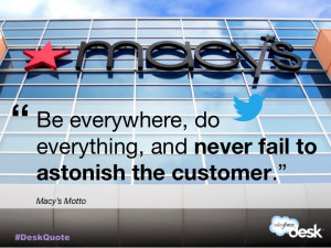 Macy's motto #customerservice #quotes