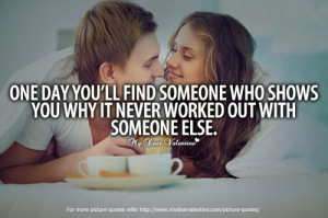 One day you'll find someone - Quotes with Pictures