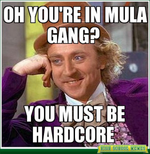 Condescending Wonka Oh you 39 re in mula gang