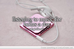 cute, girls, life, listening to music, love, pretty, quote, quotes
