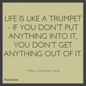 ... it, you don't get anything out of it. – William Christopher Handy
