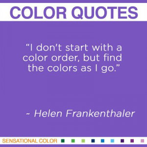 Color quote by Helen Frankenthaler #color #quotes
