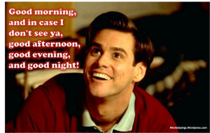 funny movie quotes | Truman: Good morning, and in case I don't see ya ...