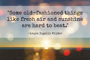 fresh-air-sunshine-hard-to-beat-laura-ingalls-wilder-daily-quotes ...