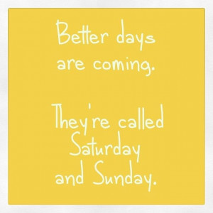 Better days are coming quotes quote life lessons sunday instagram ...