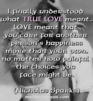 Love quotes : I finally understood what true love meant...love meant ...