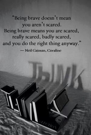 Being brave. ..
