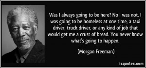 More Morgan Freeman Quotes