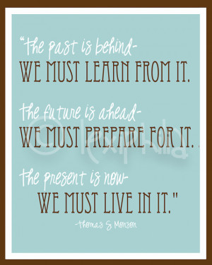 Art QUOTE - Past, Present and Future - Print - 8x10 - LDS quote ...