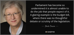 Parliament has become so undermined it is almost unable to do the job ...