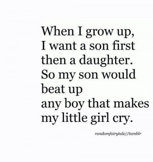 daughter, grow up, quote, quotes, son