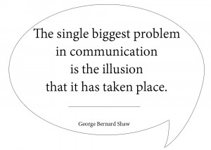 ... it is important to remember that communication is incredibly important