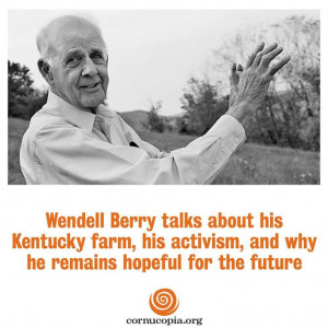 ... wendell-berry-strong-voice-local-farming-land #farming #quote #author
