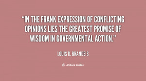 In the frank expression of conflicting opinions lies the greatest ...