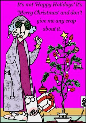 Maxine – It's Merry Christmas, NOT Happy Holidays!!