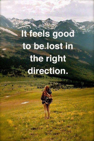 Being Lost in The Right Direction