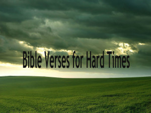 Bible Verses About Strength In Hard Times Bible-verses for hard times