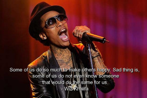 Wiz Khalifa Quote On Doing Things To Make Others Happy When Such ...