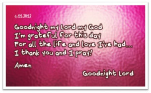 "... Thank You And I Pray! ' Amen, Goodnight Lord "" ~ Prayer Quote"