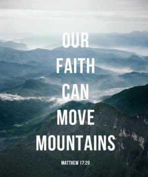 my amazing mountain of faith Sermon illustrations provides sermon illustrations,  faith for my deliverance is not faith in god  each one told an amazing story of supernatural healing.