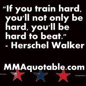 Thursday Work Quotes Herschel walker quote on hard