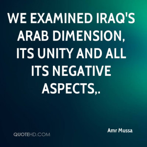 We examined Iraq's Arab dimension, its unity and all its negative ...