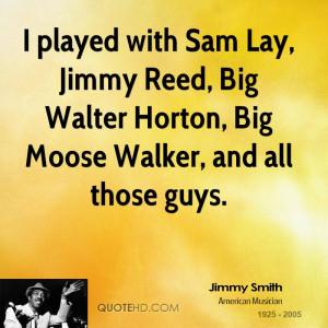 ... -smith-jimmy-smith-i-played-with-sam-lay-jimmy-reed-big-walter.jpg