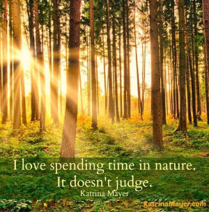 Nature, quotes, sayings, spending time in nature