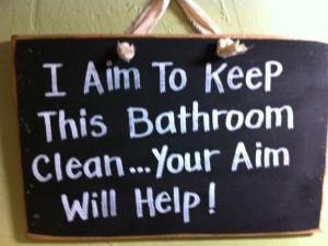 aim to keep this bathroom clean, your aim will help, bathroom ...